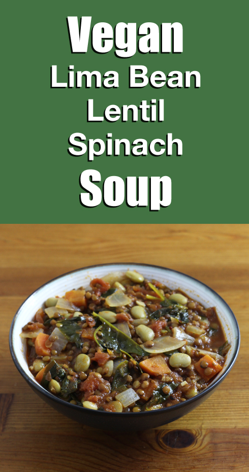 Recipe for Vegan Soup Jammed with Lentils, Lima Beans and Spinach